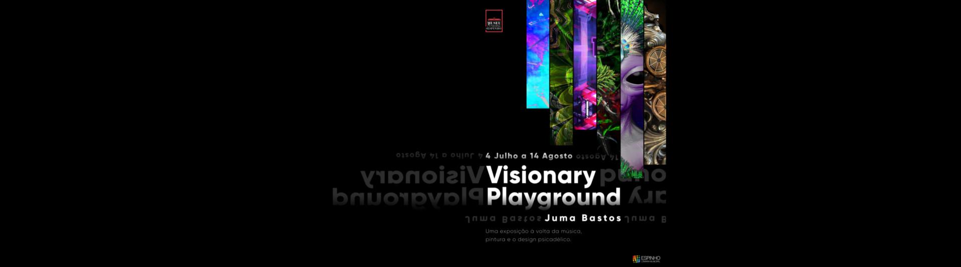 """""""Visionary Playground"""" - Exposição de Juma Bastos"""